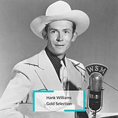 Hank Williams - Gold Selection by Hank Williams