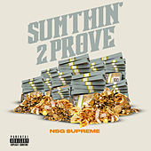 Sumthin' 2 Prove by NSG $upreme