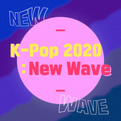K-Pop 2020 : New Wave by Various Artists
