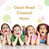 Good Mood Classical Music by Noble Music Project
