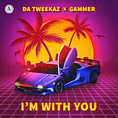 I'm With You von Da Tweekaz