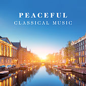 Peaceful Classical Music von Various Artists