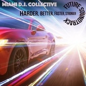 Harder ,better, Faster, Stronger; Future Soundtrack by Miami DJ Collective