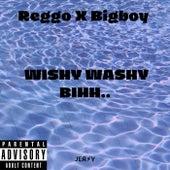 Wishy Washy Bihh by Reggo