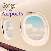 Songs for the Airports von Various Artists