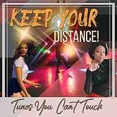 Keep Your Distance - Tunes You Can't Touch von Various Artists