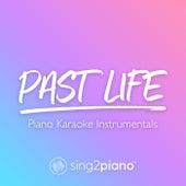 Past Life (Piano Karaoke Instrumentals) by Sing2Piano (1)
