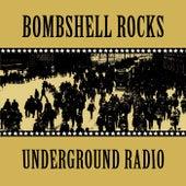 Underground Radio de Bombshell Rocks
