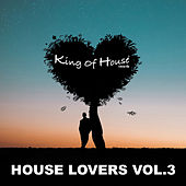 House Lovers, Vol. 3 by Various Artists