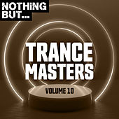 Nothing But... Trance Masters, Vol. 10 by Various Artists