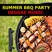 Summer BBQ Party Reggae Music by Various Artists
