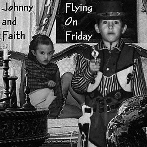 Flyin' On Friday by Johnny