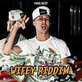 WIFEY RIDDIM by Yung Beef