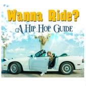 Wanna Ride? - A Hip Hop Guide de Various Artists
