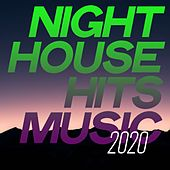 Night House Hits Music 2020 by Various Artists