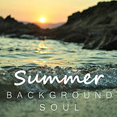 Summer Background Soul by Various Artists