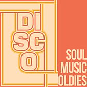 Disco Soul Music Oldies (The Best Oldies Soul Music) von Various Artists