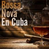 Bossa Nova En Cuba de Various Artists