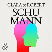 Clara & Robert Schumann van Various Artists