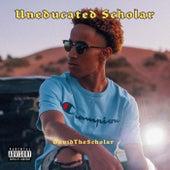 Uneducated Scholar von DavidTheScholar