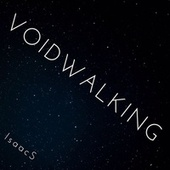 VOIDWALKING by The Isaacs