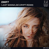 I Just Wanna (De:crypt Remix) von Swift