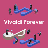 Vivaldi Forever by Antonio Vivaldi