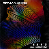 High On You (Illyus & Barrientos Remix) by Sigma