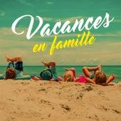 Vacances en famille de Various Artists