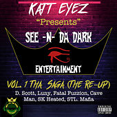 Presents See -N- Da Dark Ent. Vol. 1 Tha Saga by Katt Eyez