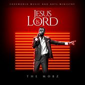Jesus Is Lord by Mobz