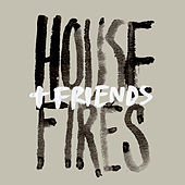 Housefires + Friends (Live) de Housefires