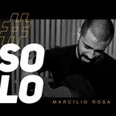 #Solo (Acústico) by Marcílio Rosa