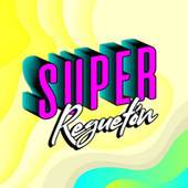 Super Regueton by Various Artists