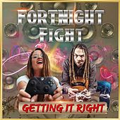 Fortnight Fight - Getting It Right de Various Artists
