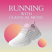 Running with Classical Music di Various Artists