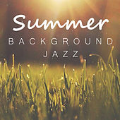 Summer Background Jazz by Various Artists