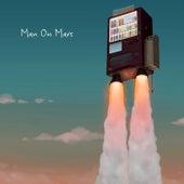 Man on Mars de Paul Gilmore