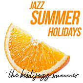 Jazz Summer Holidays (The Best Jazz Summer) von Various Artists