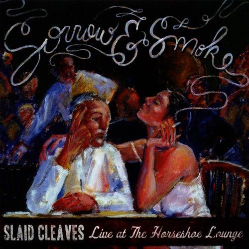 Sorrow & Smoke by Slaid Cleaves