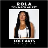 Ich mach alles (Loft Arts Frames) von Rola