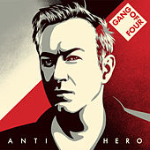 ANTI HERO von Gang Of Four