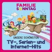 Unsere schönsten TV-, Serien- und Internet-Hits de Familie Sonntag