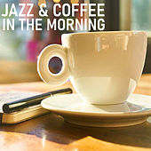 Jazz & Coffee In The Morning by Various Artists