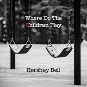 Where Do the Children Play? de Hershey Bell
