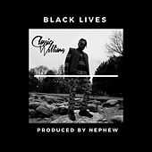 Black Lives by Classic Williams