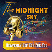 The Midnight Sky - Heavenly Hip Hop for You by Various Artists