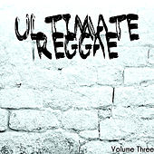 Ultimate Reggae Volume 3 de Various Artists