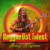 Reggae Got Talent - Always A Winner by Various Artists