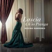 Lascia Ch'io Pianga by Regina Handoko